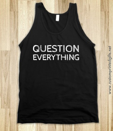 Question everything white text black dark tank top